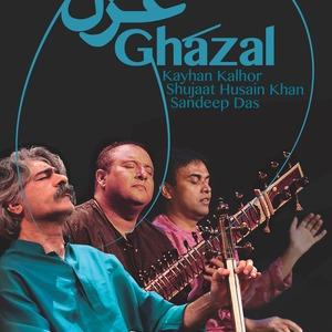 Ghazal Ensemble: Kayhan Kalhor, Shujaat Husain Khan & Sandeep Das