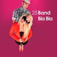 25 Band - 'Bia Bia'