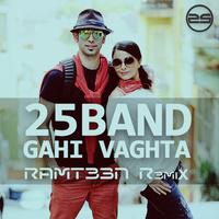 25 Band - 'Gahi Vaghta (Ramteen Remix)'