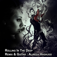 Adele - 'Rolling In The Deep (Remix Alireza Haghjoo)'