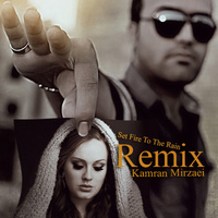 Adele - 'Set Fire To the Rain (Kamran Mirzaei Remix)'