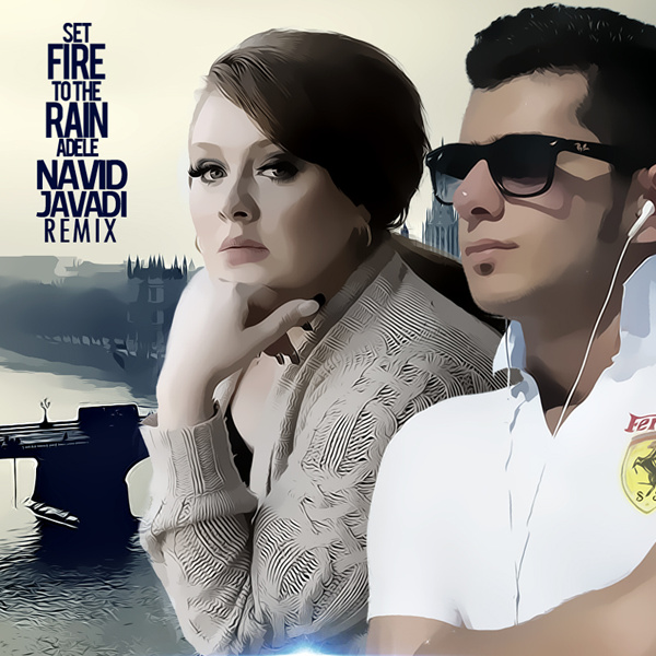 Adele - 'Set Fire To The Rain (Navid Javadi Remix)'