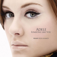 Adele - 'Someone Like You (Reza Ahmadi Remix)'
