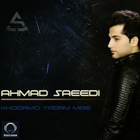 Ahmad Saeedi - 'Khodamo Yadam Mire'