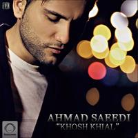 Ahmad Saeedi - 'Khosh Khial'