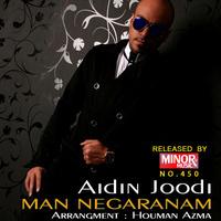 Aidin Joodi - 'Man Negaranam'