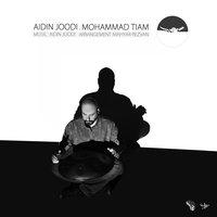 Aidin Joodi & Mohammad Tiam - 'Sohla'