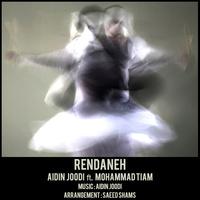 Aidin Joodi - 'Rendaneh (Ft Mohammad Tiam)'