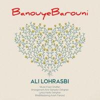 Ali Lohrasbi - 'Banouye Barouni'
