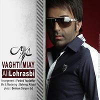 Ali Lohrasbi - 'Vaghti Miay'