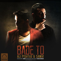 Ali Pishtaz & Samir - 'Bade To'