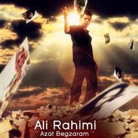 Ali Rahimi - 'Azat Begzaram'
