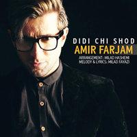 Amir Farjam - 'Didi Chi Shod'
