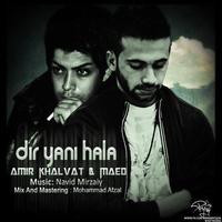 Amir Hossein - 'Dir Yani Hala (Ft Maed)'