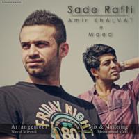 Amir Hossein - 'Sadeh Rafti (Ft Maed)'