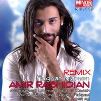 Amir Rashidian - 'Faghat Manam (Remix)'