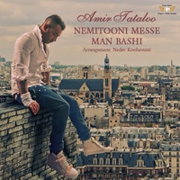 Amir Tataloo - 'Nemitooni Mesle Man Bashi'