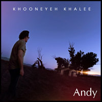 Andy - 'Khooneyeh Khalee'