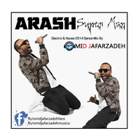 Arash - 'Super Man New Electro & House 2014 Dance'