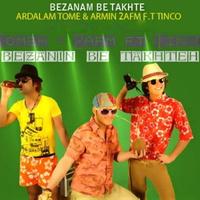 Ardalan Tome - 'Bezanid Be Takhte (Ft Armin 2AFM)'