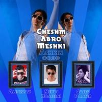 Ashkin - 'Cheshm Abroo Meshki (Ft Alirezaz & Mehdi Hosseini & Saeed Panter)'
