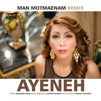 Ayeneh - 'Man Motmaenam (Remix)'