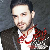 Babak Jahanbakhsh - 'Faramoosh Kardam'