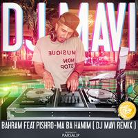 Bahram - 'Ma Ba Hamim (Ft Reza Pishro) (DJ Mavi Remix)'