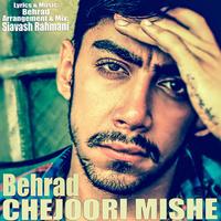 Behrad - 'Chejuri Mishe'