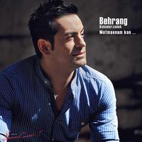 Behrang Bahadorzadeh - 'Motmaenam Kon'