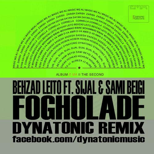 Behzad Leito - 'Fogholadeh (Ft Sijal & Sami Beigi) (Dynatonic Mashup)'