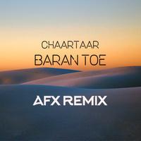Chaartaar - 'Baaraan Toee (AFX Remix)'