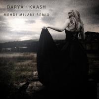 Darya - 'Kaash (Mehdi Milani Remix)'