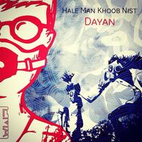 Dayan - 'Hale Man Khoob Nist'