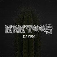 Dayan - 'Kaktoos'