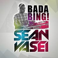 DJ Sean Vasei - 'Bada Bing'