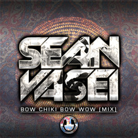 DJ Sean Vasei - 'Bow Chiki Bow Wow (Mix)'