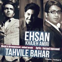Ehsan Khajehamiri - 'Tahvile Bahar'