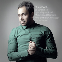 Ehsan Payeh - 'Be Eshghe To'