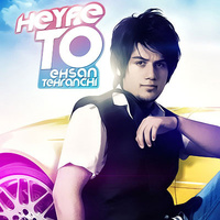 Ehsan Tehranchi - 'Heyfe To (Remix)'