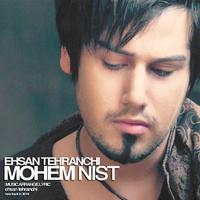 Ehsan Tehranchi - 'Mohem Nist'
