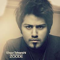 Ehsan Tehranchi - 'Zoode'