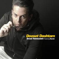 Emad Talebzadeh - 'Dooset Dashtam (Ft Ramin)'