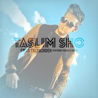 Emad Talebzadeh - 'Taslim Sho (Ft Ramin & Farhad)'