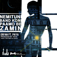Erfan - 'Nemitooni Band Koni Paamo Be Zamin (Ft Paya)'