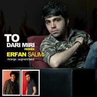 Erfan Salimi - 'To Dari Miri (Remix)'