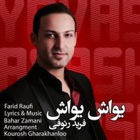 Farid Raufi - 'Yavash Yavash'