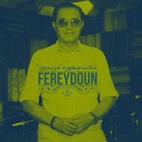 Fereydoun - 'Halet Chetore'