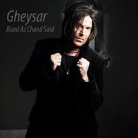 Gheysar - 'Baade Chand Saal'