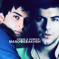Hamed B & Arshia - 'Mano Bebakhsh'
